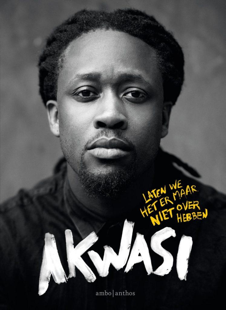 Akwasi gaat het ongemak niet uit de weg