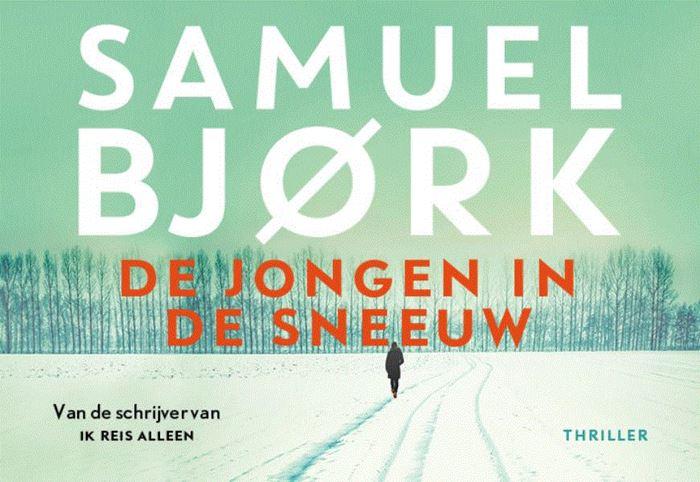 De jongen in de sneeuw: langverwachte opvolger van Ik reis alleen